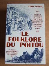 LE FOLKLORE DU POITOU. LEON PINEAU. CONTES LEGENDES CHANSONS COUTUMES TRADITIONS