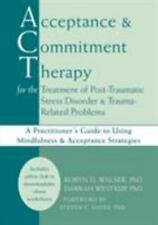 Acceptance & Commitment Therapy for the Treatment of Post-Traumatic Stress Disor
