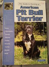 Guide to Owning an American Pit Bull Terrier by J. D. Pierce