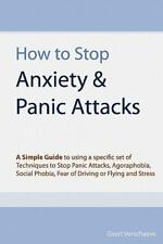 How to Stop Anxiety and Panic Attacks : A Simple Guide to Using a Specific...
