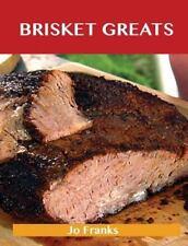 Brisket Greats : Delicious Brisket Recipes, the Top 74 Brisket Recipes by Jo...