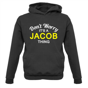 Don't Worry It's a JACOB Thing Kids Hoodie Surname Custom Name Family