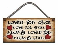 SHABBY CHIC FUNNY SIGN I LOVED YOU ONCE I ALWAYS WILL GIFT PRESENT PLAQUE 08