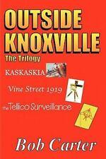 Outside Knoxville the Trilogy : Kaskaskia - Vine Street 1919 - the Tellico...