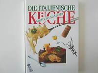 Die Italienische Küche - Kochbuch - Gesundheit - Hobby