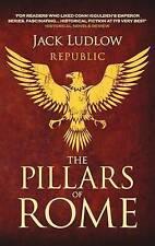 The Pillars of Rome (Republic Trilogy 1), Jack Ludlow, 0749009470, Very Good Boo