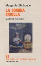 La Comida Criolla: Memoria y Recetas by Margarita Elichondo (1997, Paperback)