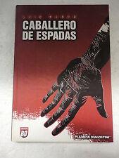Caballero de Espadas,Luis Duran,Ed.Planeta 2005