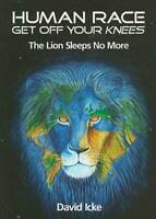 Human Race Get Off Your Knees: The Lion Sleeps No More - Paperback - VERY GOOD
