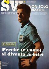 Sport Week 2017 9.Nicola Rizzoli,Diego Perotti,Alexander Rossi,Matteo Eydallin,j