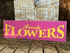 "Large Rustic Wood Sign - ""Fresh Flowers"" Fixer Upper Woman cave Garden Funky"