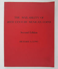 Mexican Coin Book The Availability of 20th Century Mexican Coins Richard A Long