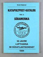KATAPULTPOST KATALOG TEIL 2 SUD AMERIKA ERICH HABERER CATAPULT FLIGHTS