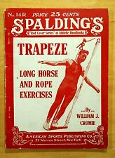 TRAPEZE, LONG HORSE AND ROPE EXERCISES 1927 W.Cromie SPAULDING'S Handbook Series