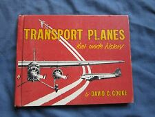 TRANSPORT PLANES THAT MADE HISTORY David Cooke Fokker Boeing Vickers Airplane