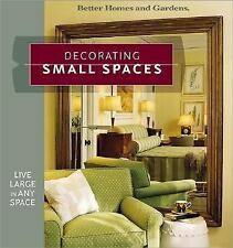 Decorating Small Spaces: Live Large in Any Space (Better Homes & Gardens), Bette
