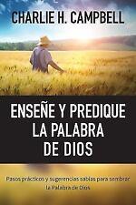 Ensee y predique la Palabra de Dios: Pasos prcticos y sugerencias sabias para se