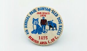 Vintage Paul Bunyan 6th Sled Dog Races Bemidji Minnesota Pinback Button 1976