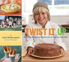 Twist It Up: More Than 60 Delicious Recipes from an Inspiring Young Chef by Wit