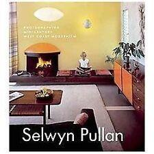 Selwyn Pullan : Photographing Mid-Century West Coast Modernism by Selwyn...