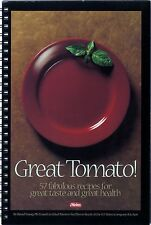 Great Tomato! : 57 Fabulous Recipes for Great Taste and Great Health Spiral PB