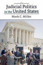 Judicial Politics in the United States by Mark C. Miller (2014, Paperback)