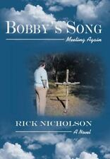 Bobby's Song : Meeting Again by Rick Nicholson (2013, Hardcover)