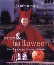 Country Living: Handmade Halloween : Ideas for a Happy, Haunted Celebration...