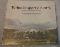 TORINO LO SPORT E LA CITTA': PROGETTI E OPERE OLTRE LE OLIMPIADI -Gribaudo-NUOVO