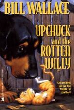 Upchuck and the Rotten Willy by Wallace, Bill