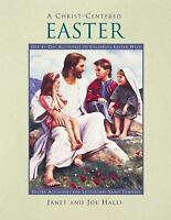 A Christ-Centered Easter : Day-By-Day Activities to Celebrate Easter Week