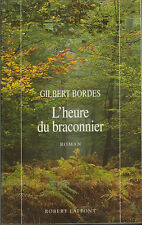 GILBERT BORDES L'HEURE DU BRACONNIER ROMAN TERROIR 1997