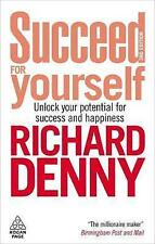 Succeed For Yourself: Unlock Your Potential for Success and Happiness by Denny,