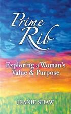 Prime Rib: Exploring a Woman's Value and Purpose