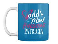 Name Patricia !! - World's Most Awesome Gift Coffee Mug