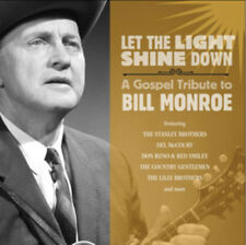 Various Artists : Let the Light Shine Down: A Gospel Tribute to Bill Monroe CD
