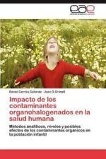 Impacto de Los Contaminantes Organohalogenados En La Salud Humana (Paperback or