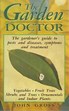 The Garden Doctor Gardeners guide to pests and diseases Illustrated John Gross
