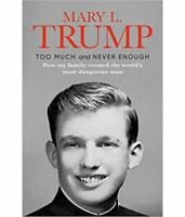 Too Much and Never Enough by Mary L. Trump Ph.D (2020, English, Hardcover)