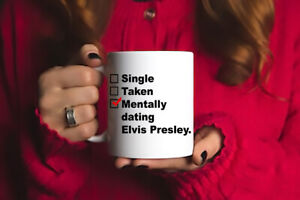 Mentally Dating Elvis Presley Coffee Mug Present for fan
