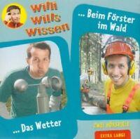 WILLI WILLS WISSEN - (10)DAS WETTER/BEIM FÖRSTER IM WALD CD KINDER-HÖRSPIEL NEU