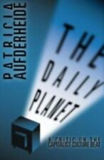 The Daily Planet: A Critic on the Capitalist Culture Beat Aufderheide, Patricia