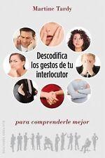 Descodifica los gestos de tu interlocutor para comprenderle mejor (Spa-ExLibrary