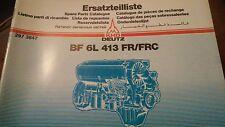 Ersatzteilliste Spare Parts Catalog Deutz BF 6L 413 FR/FRC 297 3847