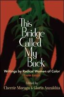 This Bridge Called My Back : writings by radical women of color, Paperback by...