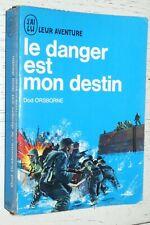 LE DANGER EST MON DESTIN DOD ORSBORNE ROYAL NAVY GUERRE 39-45