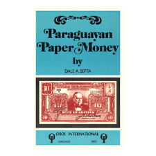 Paraguayan Paper Money by Dale A. Seppa  (SD132)
