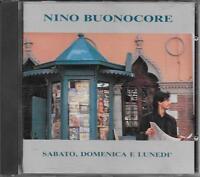 """NINO BUONOCORE - RARO CD 1990 FUORI CATALOGO """" SABATO,DOMENICA E LUNEDI' """""""