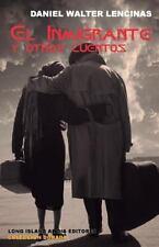 Coleccion Dorada: El Inmigrante y Otros Cuentos by Daniel Lencinas (2015,...