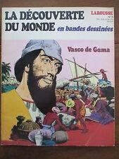 LA DECOUVERTE DU MONDE 5 VASCO DE GAMA (DESSINS JOSE BIELSA) LAROUSSE 1979